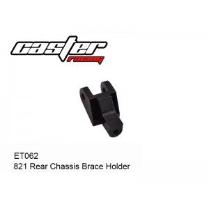 ET062  821 Rear Chassis Brace Holder