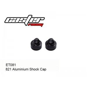 ET081  821 Aluminium Shock Cap