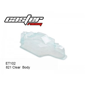 ET102  821 Clear  Body