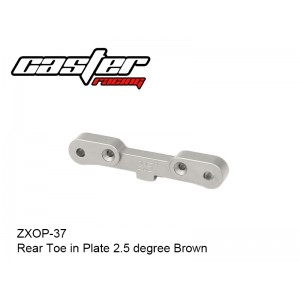 ZXOP-37  Rear Toe in Plate 2.5 degree Brown
