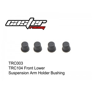 TRC003  TRC104 Front Lower Suspension Arm Holder Bushing