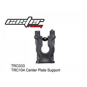 TRC033 TRC104 Center Plate Support