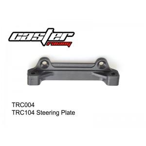 TRC004  TRC104 Steering Plate