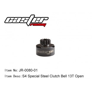 JR-0080-01  S4 Special Steel Clutch Bell 13T Open