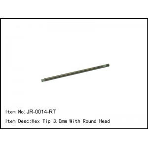 JR-0014-RT  Hex Tip 3.0mm With Round Head